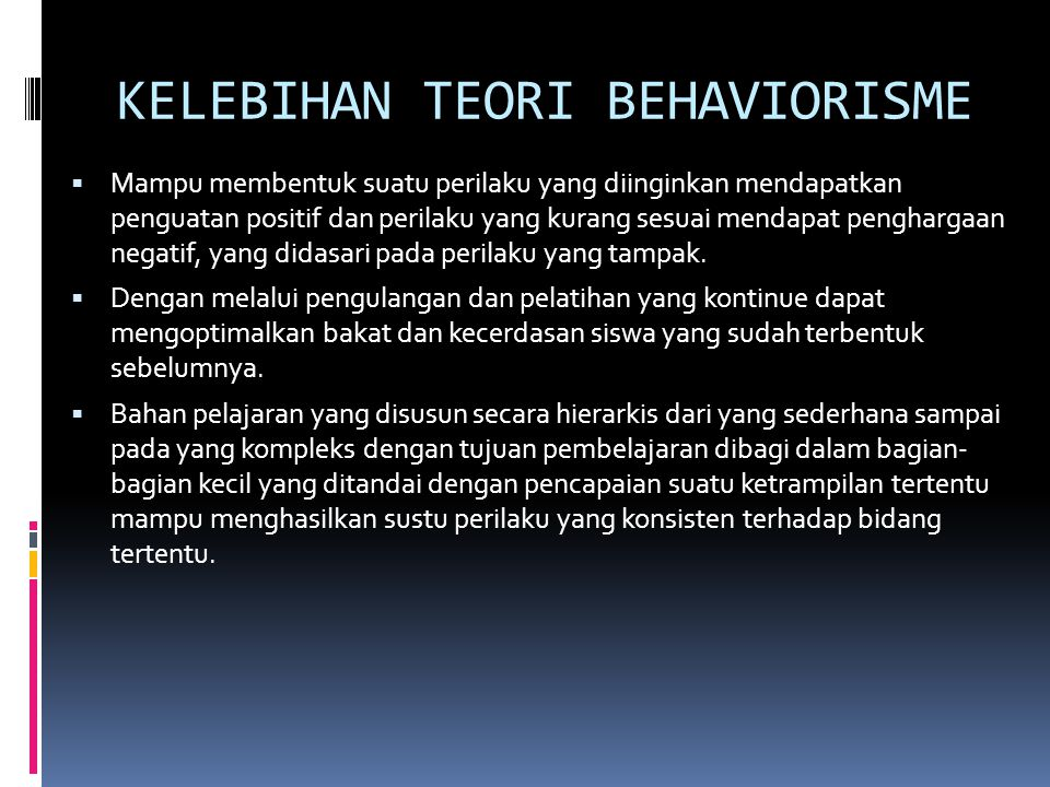 KELEBIHAN TEORI BEHAVIORISME