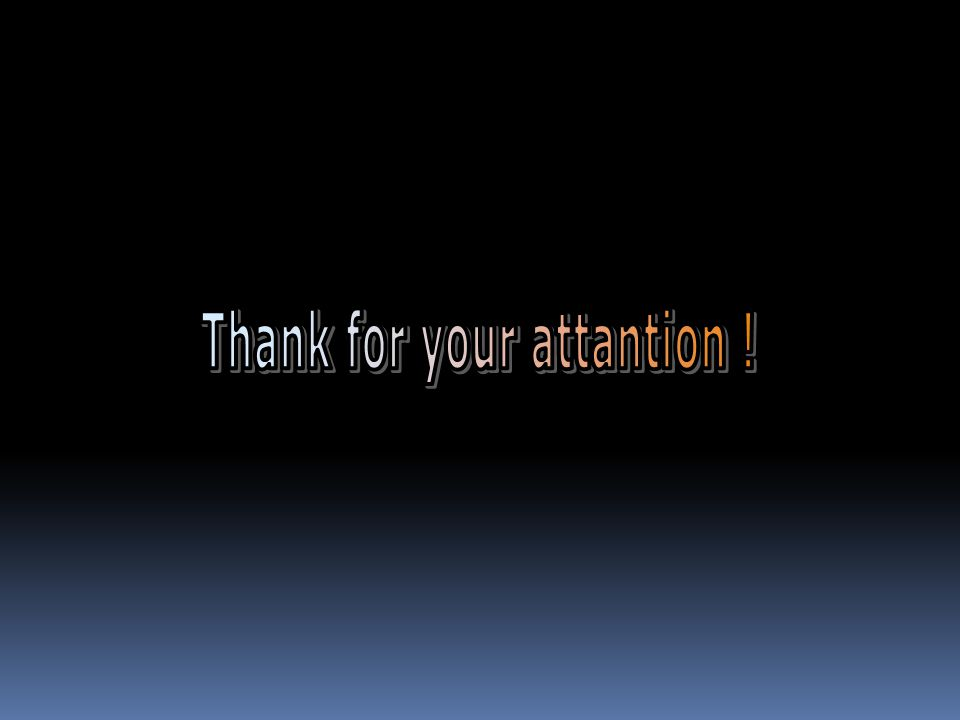 Thank for your attantion !