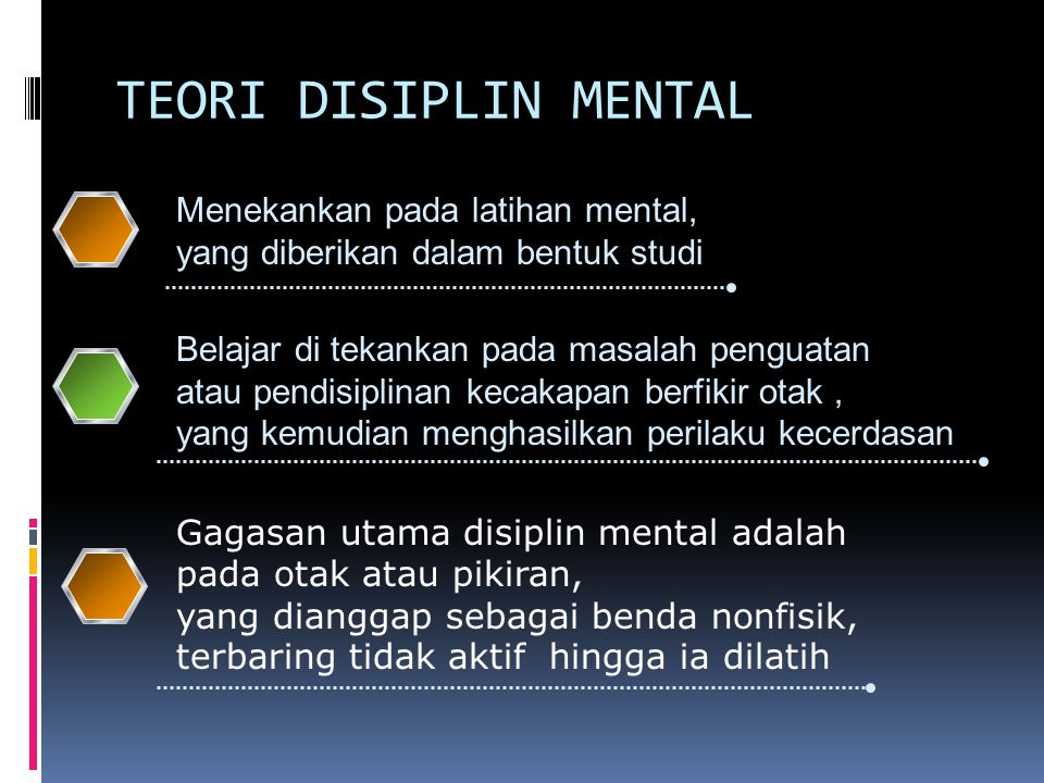 TEORI DISIPLIN MENTAL Menekankan pada latihan mental,