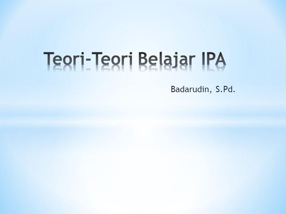 Teori-Teori Belajar IPA