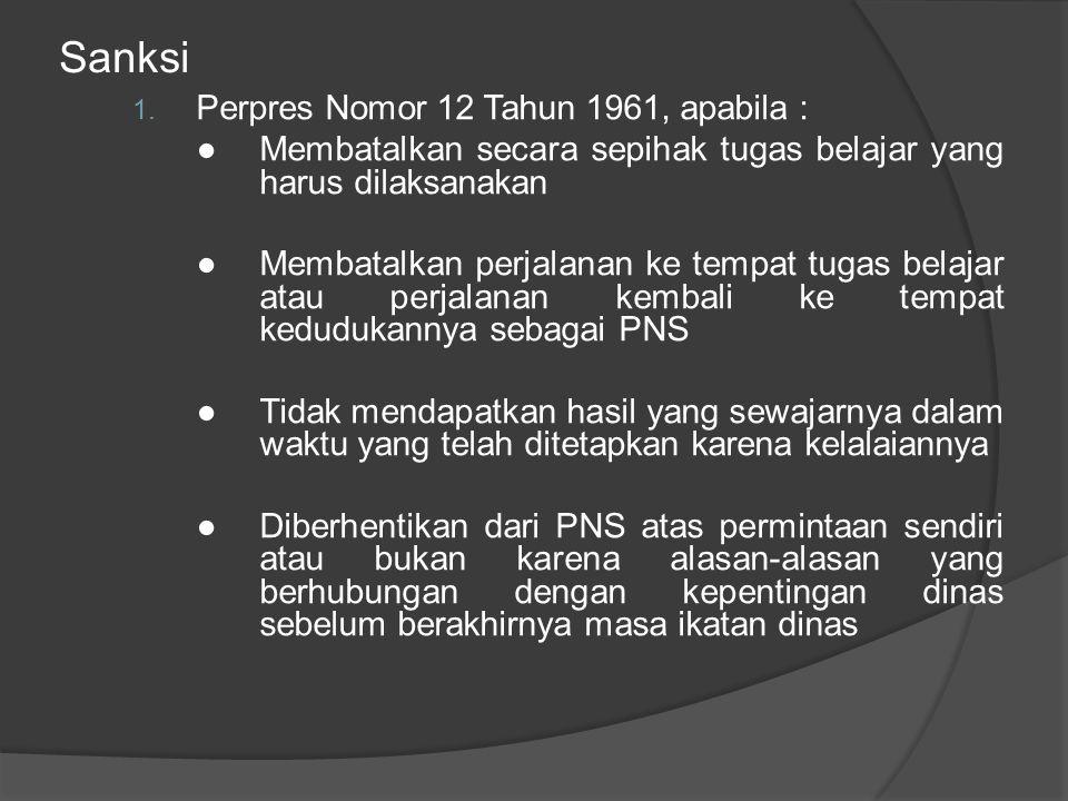 Sanksi Perpres Nomor 12 Tahun 1961, apabila :