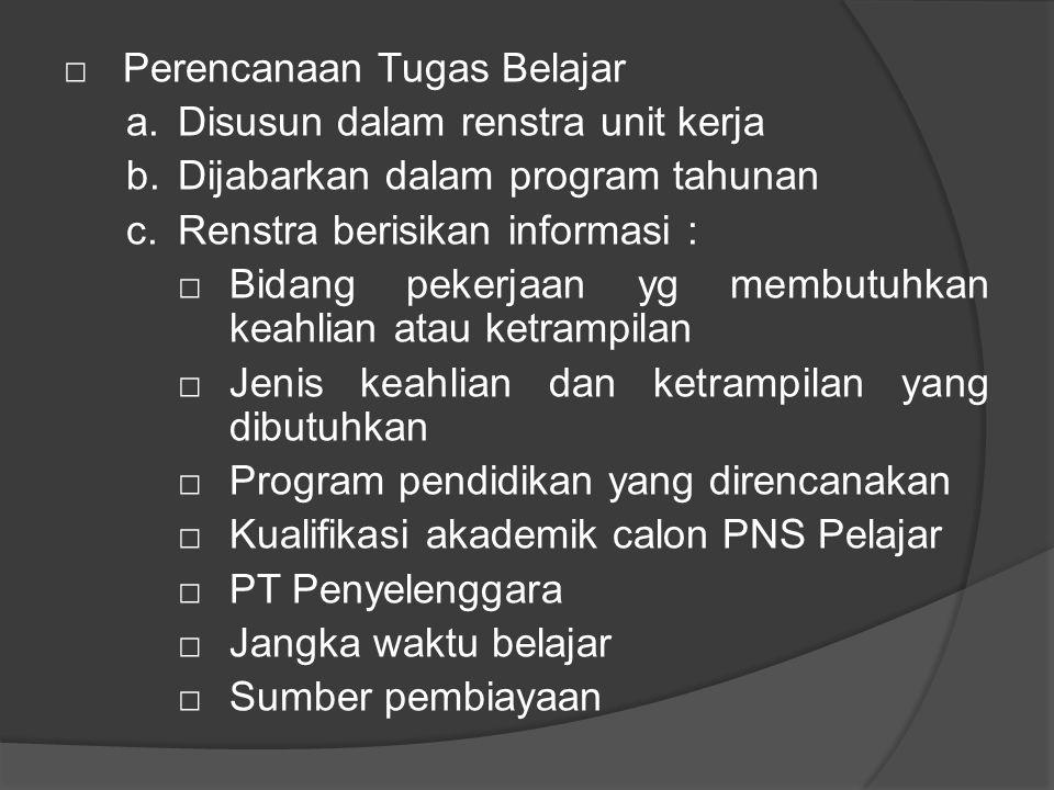 □ Perencanaan Tugas Belajar a. Disusun dalam renstra unit kerja b