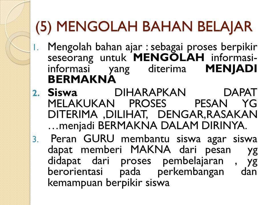 (5) MENGOLAH BAHAN BELAJAR