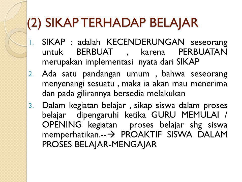 (2) SIKAP TERHADAP BELAJAR