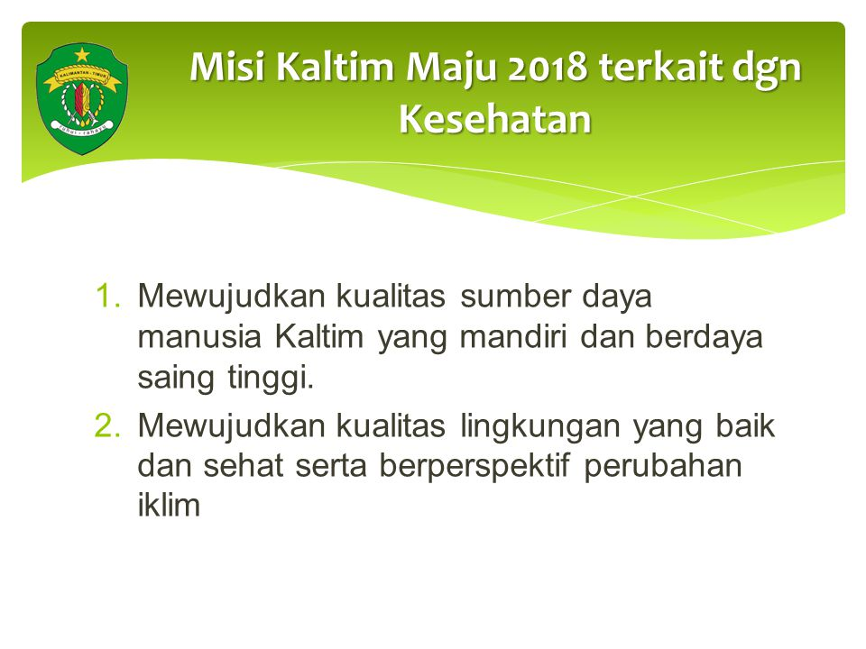 Misi Kaltim Maju 2018 terkait dgn Kesehatan