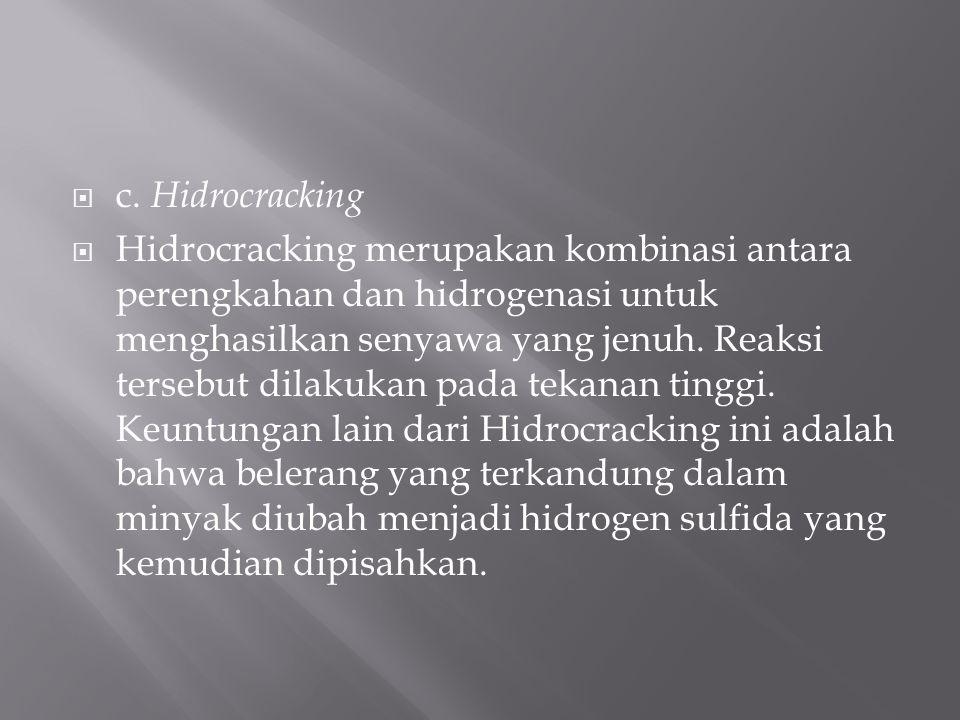 c. Hidrocracking