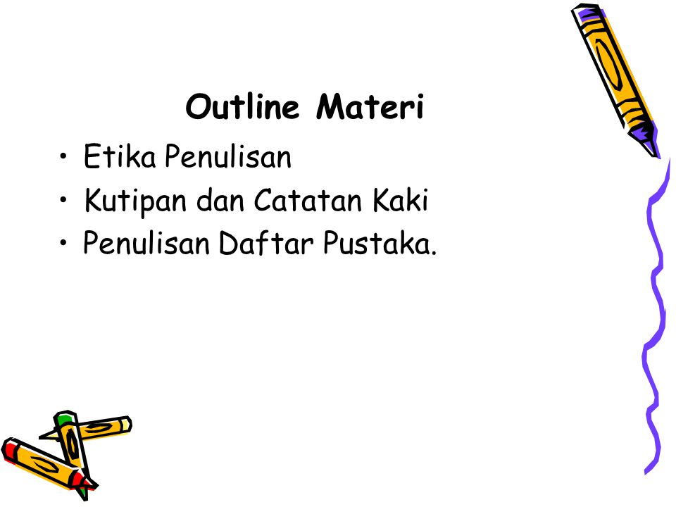 Outline Materi Etika Penulisan Kutipan dan Catatan Kaki