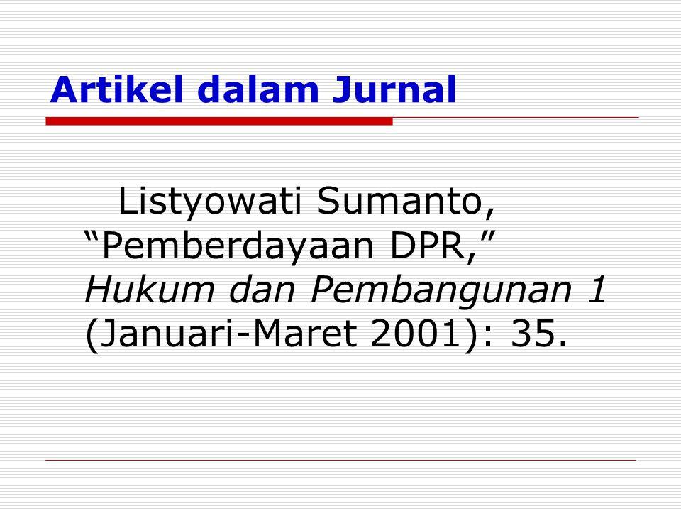 Artikel dalam Jurnal Listyowati Sumanto, Pemberdayaan DPR, Hukum dan Pembangunan 1 (Januari-Maret 2001): 35.