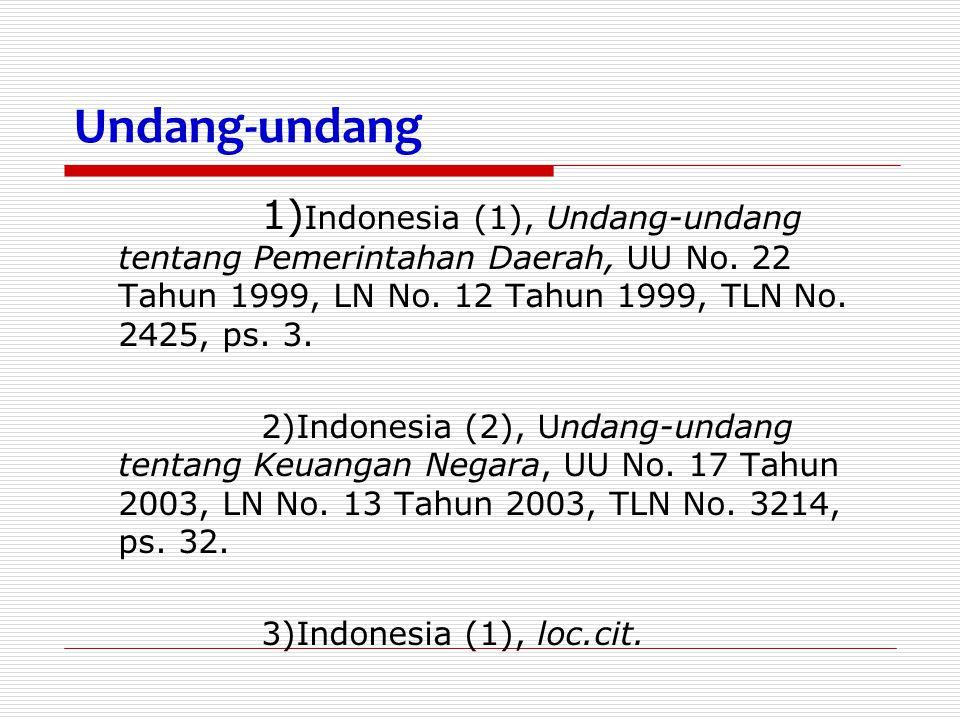 Undang-undang 1)Indonesia (1), Undang-undang tentang Pemerintahan Daerah, UU No. 22 Tahun 1999, LN No. 12 Tahun 1999, TLN No. 2425, ps. 3.