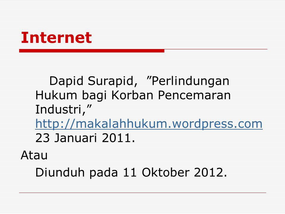 Internet Dapid Surapid, Perlindungan Hukum bagi Korban Pencemaran Industri, http://makalahhukum.wordpress.com 23 Januari 2011.