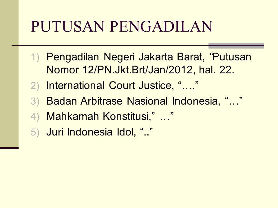 PUTUSAN PENGADILAN Pengadilan Negeri Jakarta Barat, Putusan Nomor 12/PN.Jkt.Brt/Jan/2012, hal. 22.