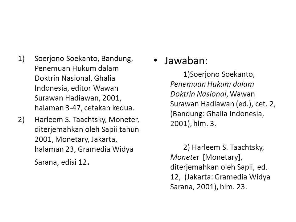 Soerjono Soekanto, Bandung, Penemuan Hukum dalam Doktrin Nasional, Ghalia Indonesia, editor Wawan Surawan Hadiawan, 2001, halaman 3-47, cetakan kedua.