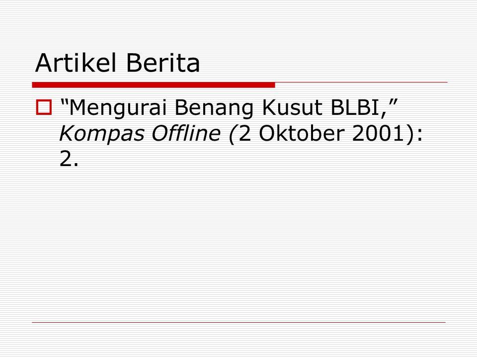 Artikel Berita Mengurai Benang Kusut BLBI, Kompas Offline (2 Oktober 2001): 2.