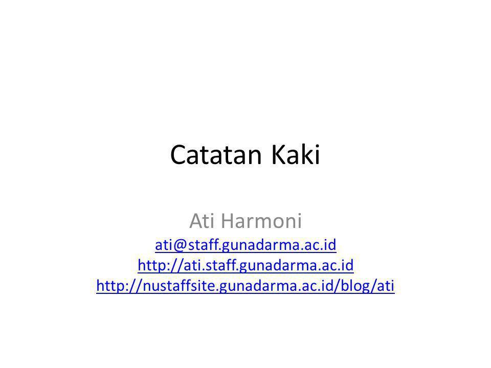 Catatan Kaki Ati Harmoni ati@staff.gunadarma.ac.id