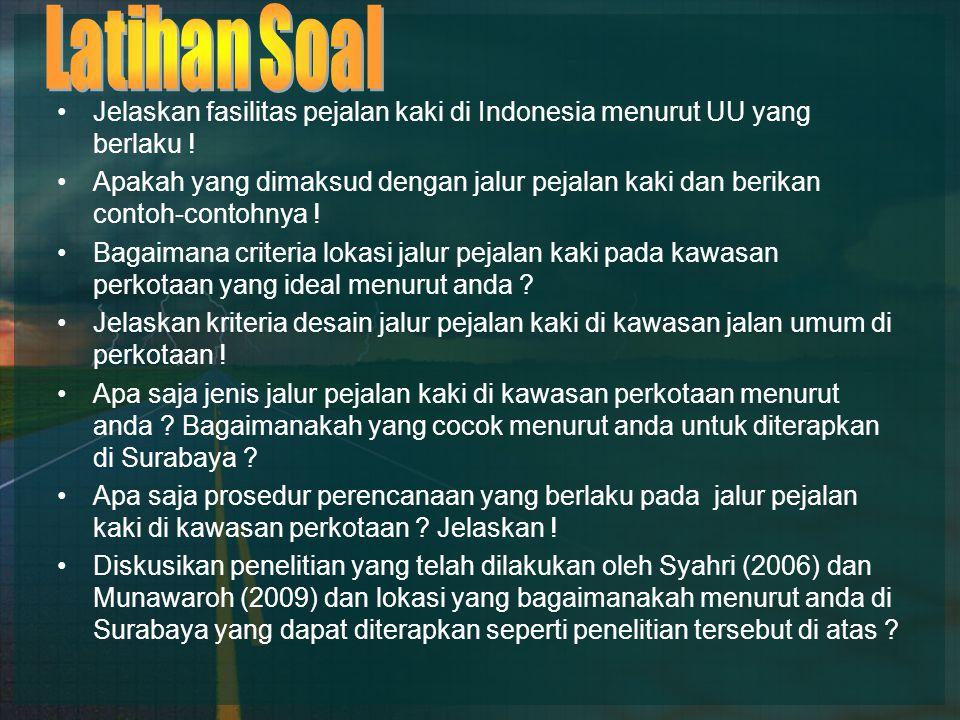 Jelaskan fasilitas pejalan kaki di Indonesia menurut UU yang berlaku !