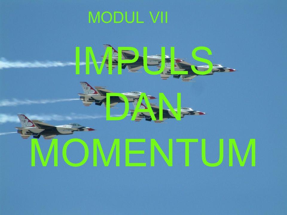 MODUL VII IMPULS DAN MOMENTUM