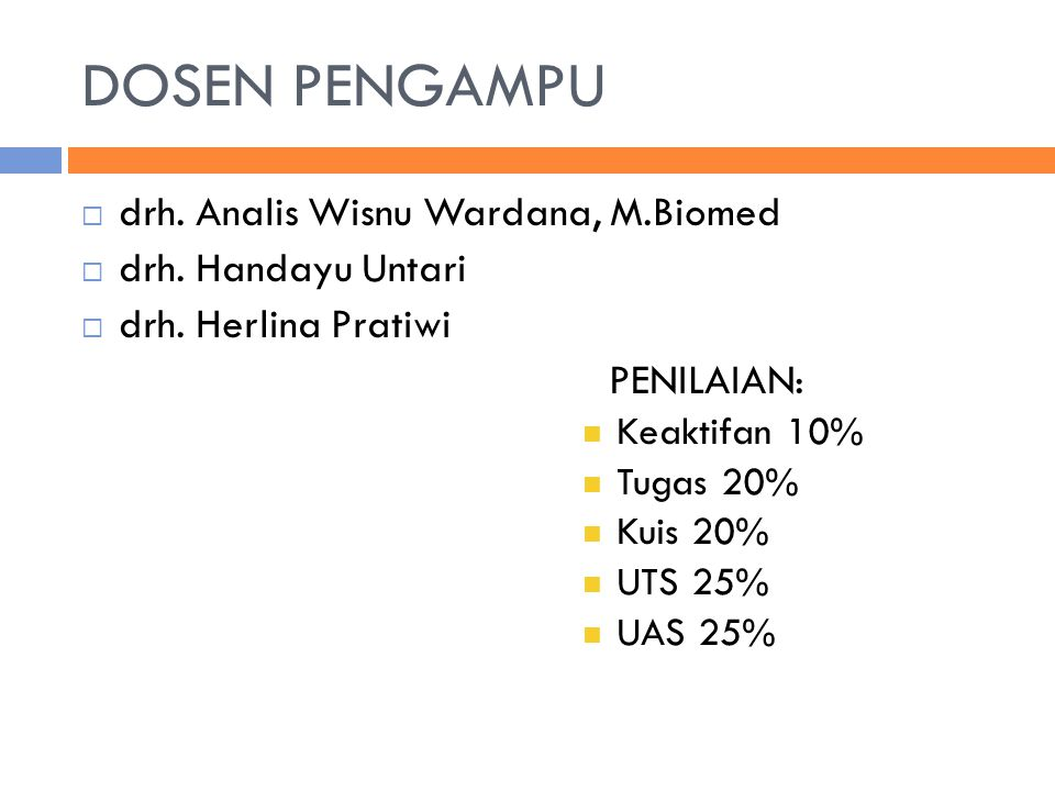 DOSEN PENGAMPU drh. Analis Wisnu Wardana, M.Biomed drh. Handayu Untari