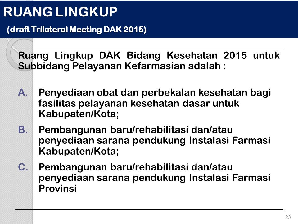 RUANG LINGKUP (draft Trilateral Meeting DAK 2015)