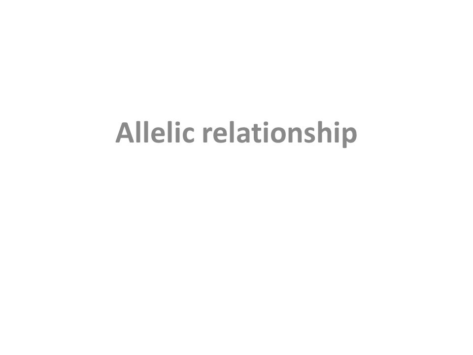 Allelic relationship