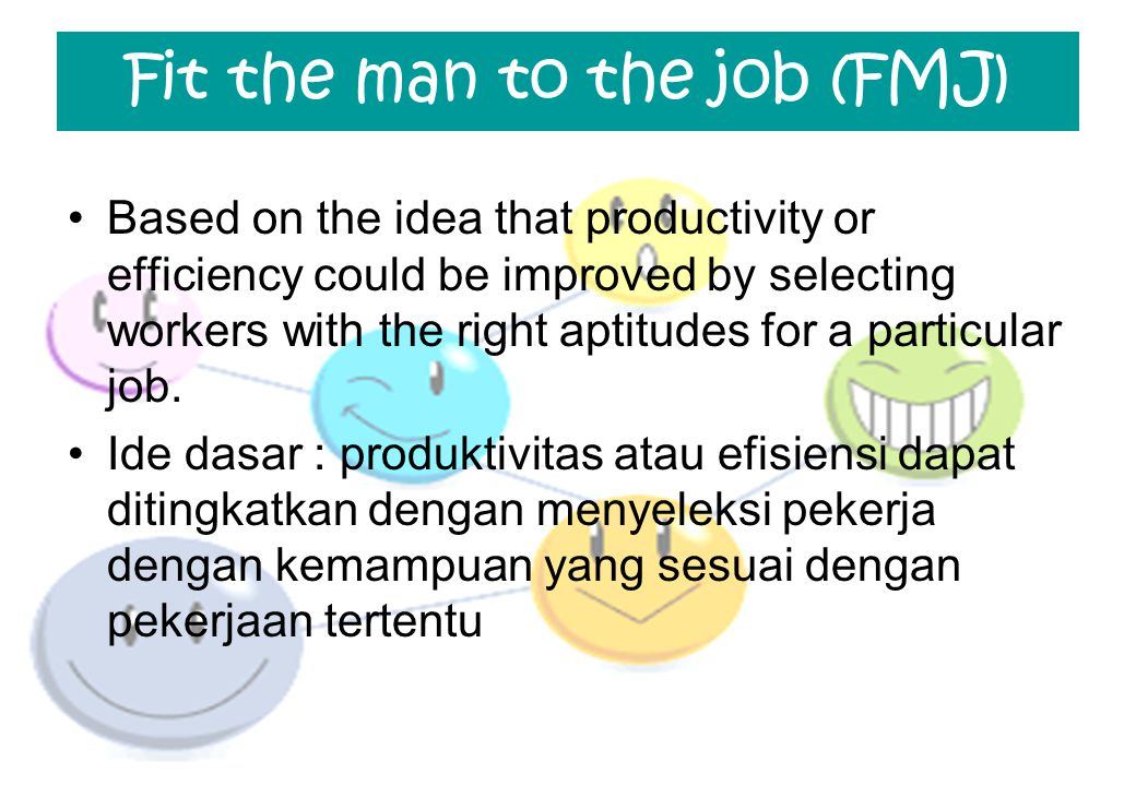 Fit the man to the job (FMJ)