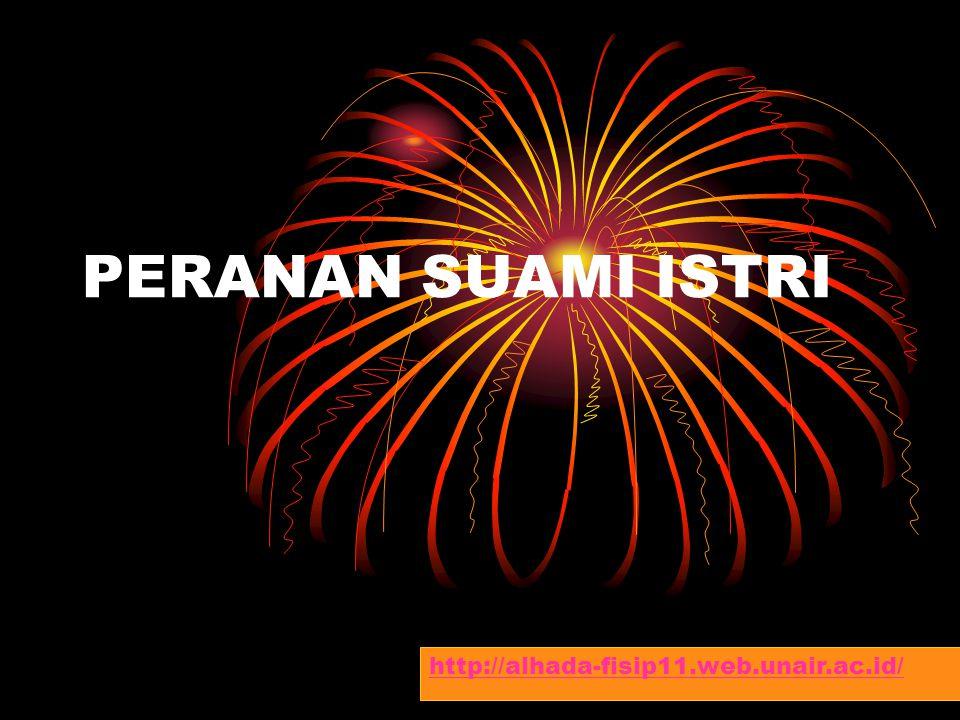 PERANAN SUAMI ISTRI http://alhada-fisip11.web.unair.ac.id/