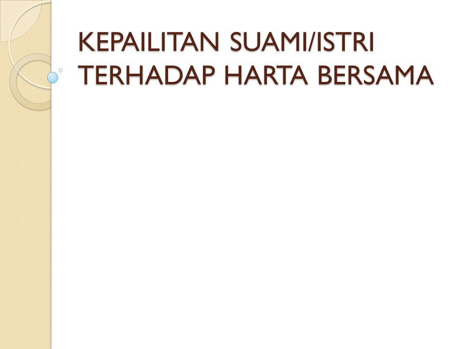 KEPAILITAN SUAMI/ISTRI TERHADAP HARTA BERSAMA