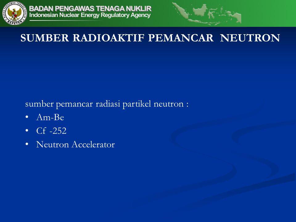 SUMBER RADIOAKTIF PEMANCAR NEUTRON