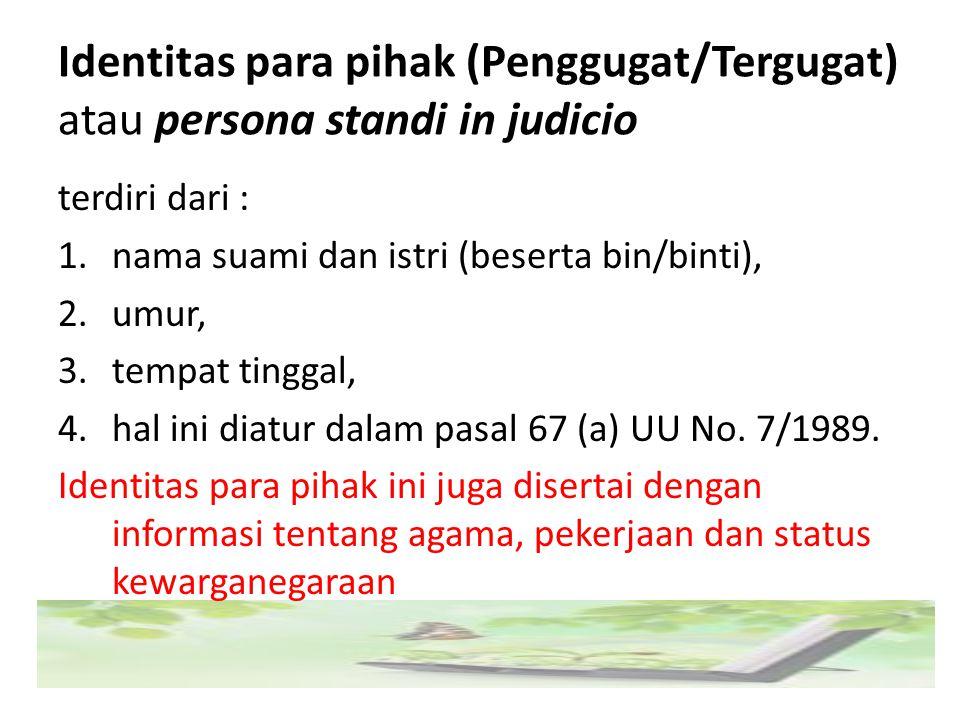 Identitas para pihak (Penggugat/Tergugat) atau persona standi in judicio