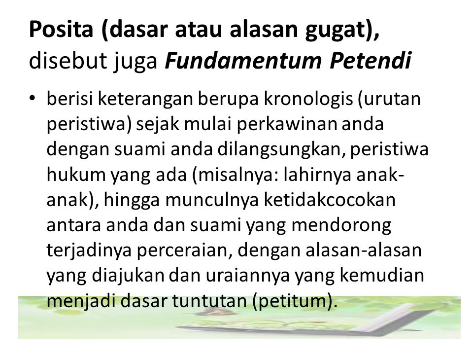 Posita (dasar atau alasan gugat), disebut juga Fundamentum Petendi