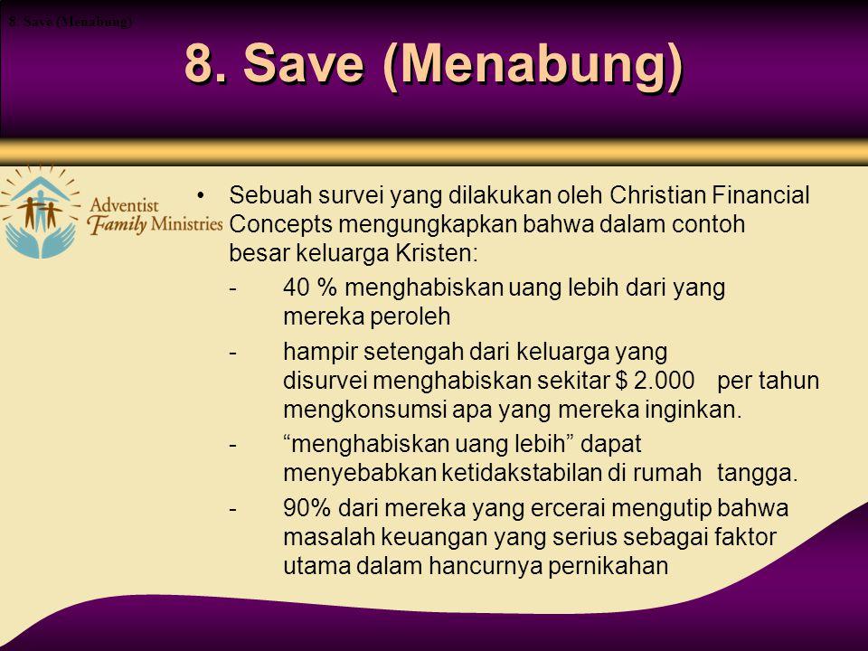 8. Save (Menabung) 8. Save (Menabung)