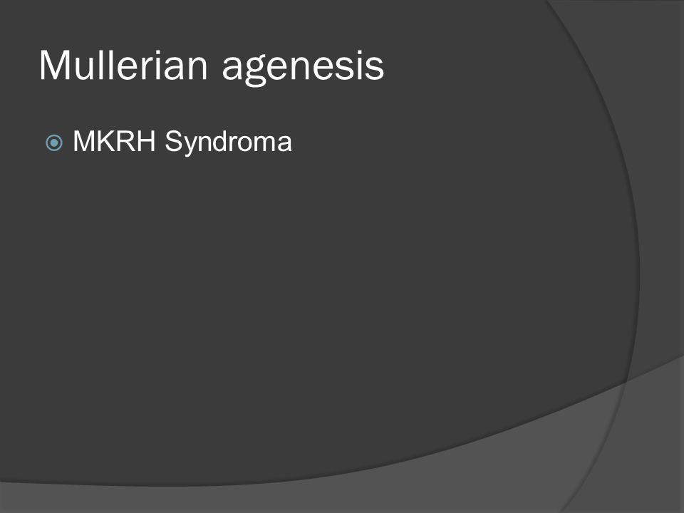 Mullerian agenesis MKRH Syndroma