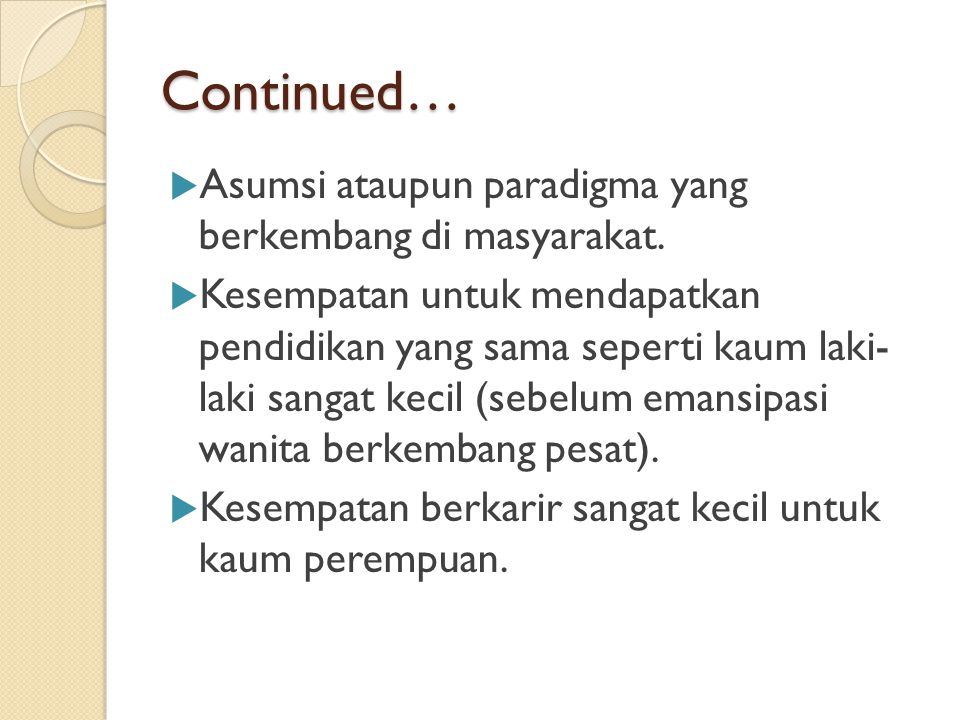 Continued… Asumsi ataupun paradigma yang berkembang di masyarakat.