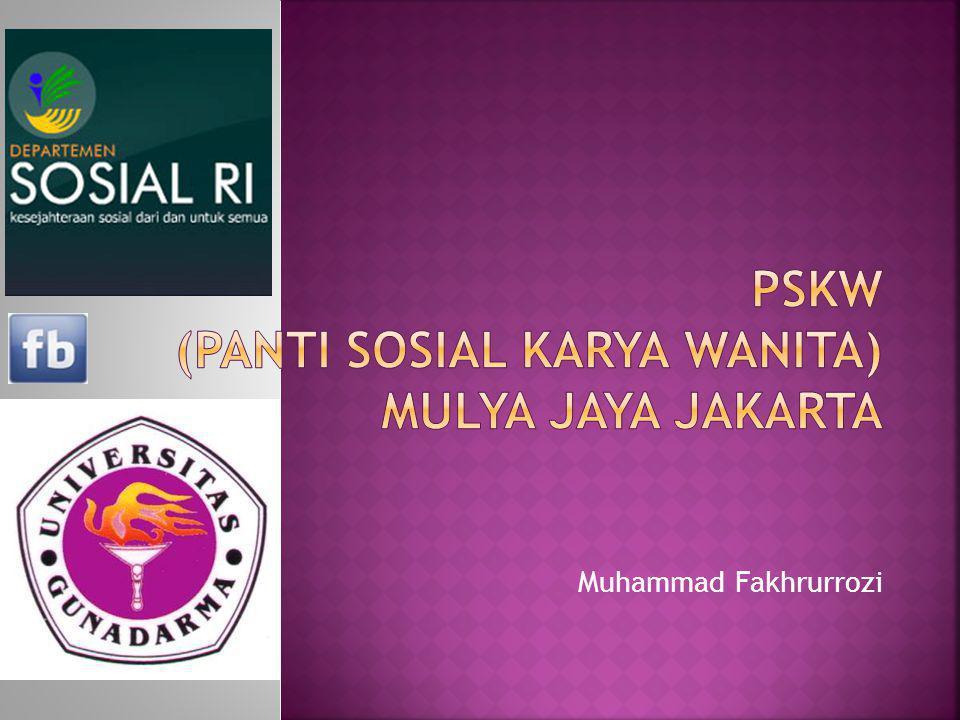 PSKW (PANTI SOSIAL KARYA WANITA) MULYA JAYA JAKARTA