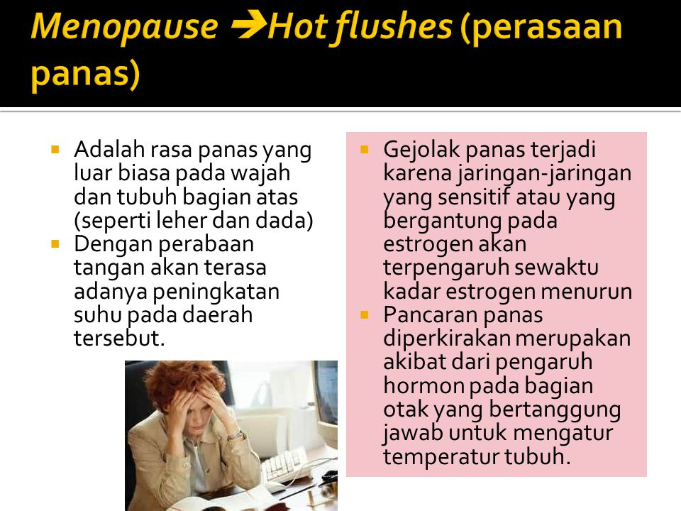 Menopause Hot flushes (perasaan panas)