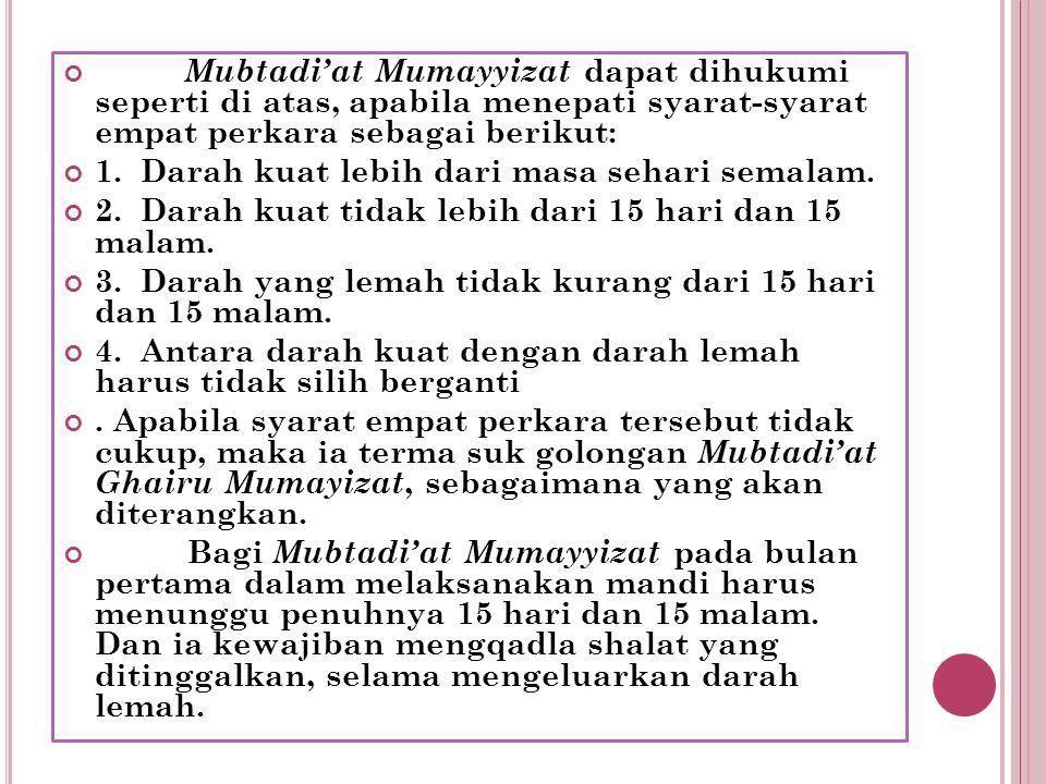 Mubtadi'at Mumayyizat dapat dihukumi seperti di atas, apabila menepati syarat-syarat empat perkara sebagai berikut: