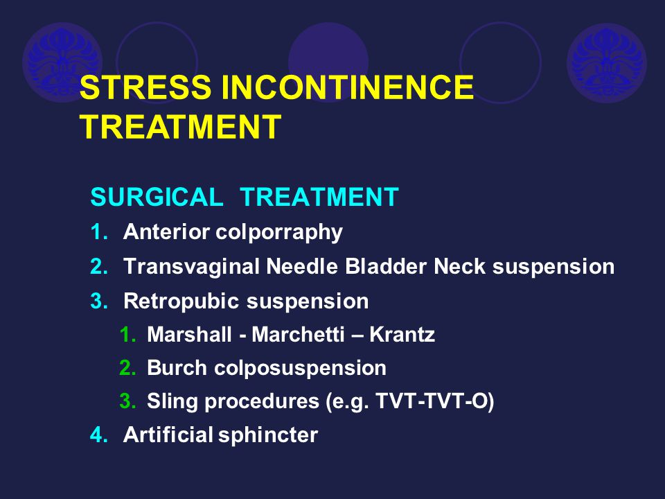 STRESS INCONTINENCE TREATMENT