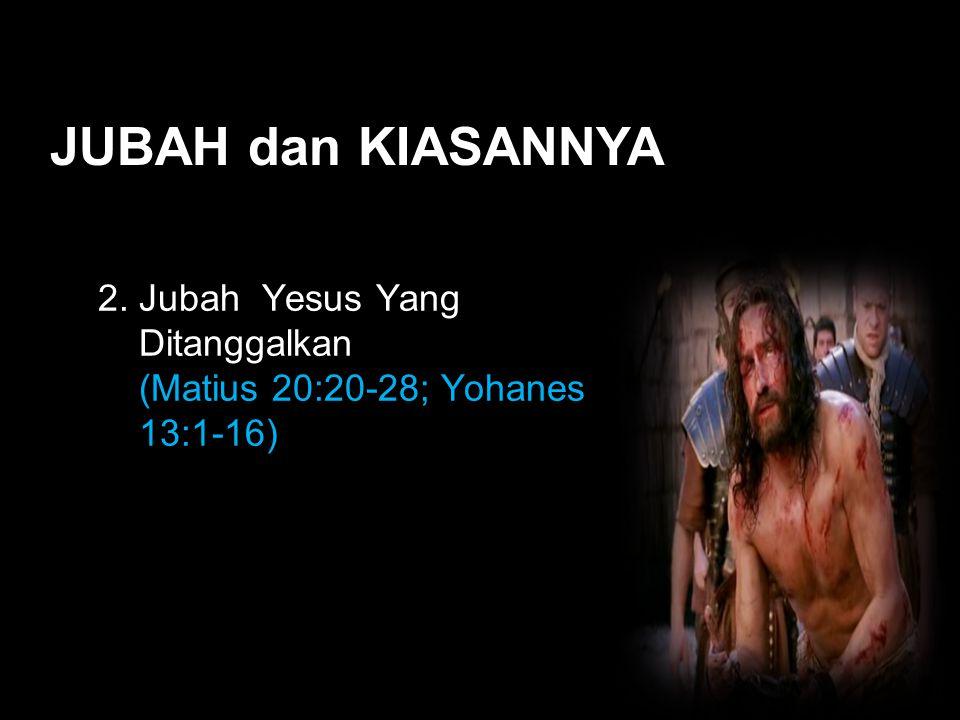 Black JUBAH dan KIASANNYA 2. Jubah Yesus Yang