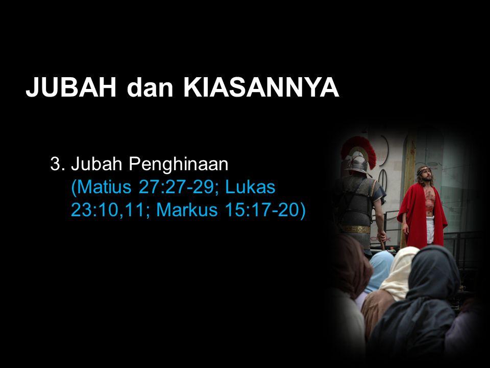 Black JUBAH dan KIASANNYA 3. Jubah Penghinaan (Matius 27:27-29; Lukas