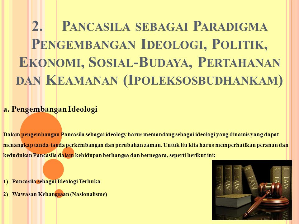 2. Pancasila sebagai Paradigma Pengembangan Ideologi, Politik, Ekonomi, Sosial-Budaya, Pertahanan dan Keamanan (Ipoleksosbudhankam)