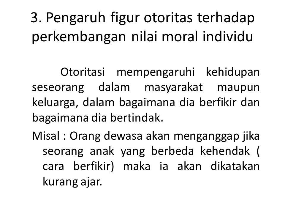 3. Pengaruh figur otoritas terhadap perkembangan nilai moral individu