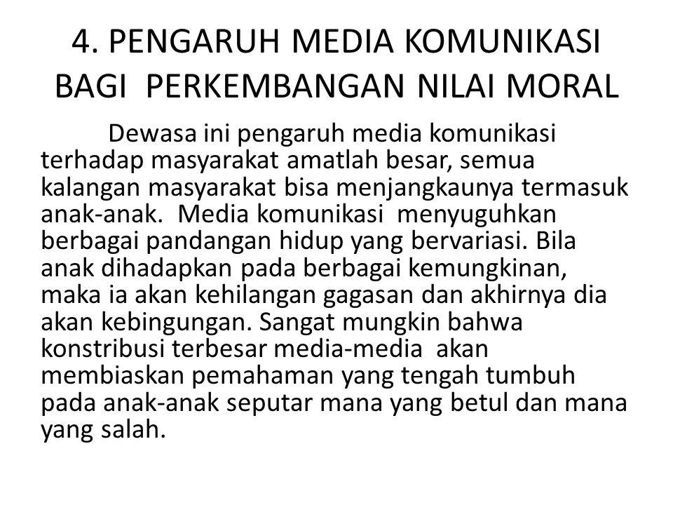 4. PENGARUH MEDIA KOMUNIKASI BAGI PERKEMBANGAN NILAI MORAL
