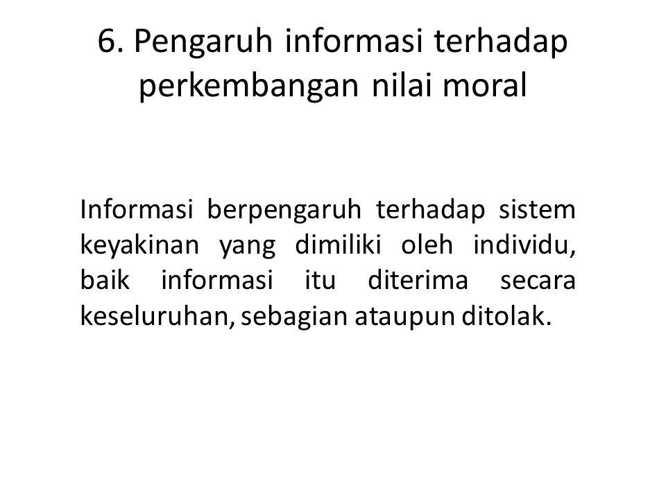 6. Pengaruh informasi terhadap perkembangan nilai moral