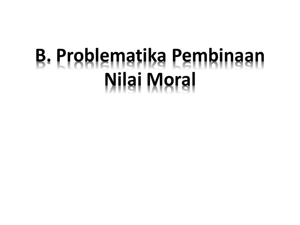 B. Problematika Pembinaan Nilai Moral