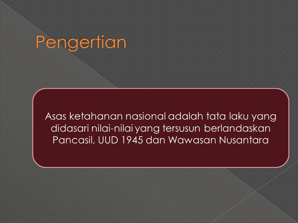Pengertian Asas ketahanan nasional adalah tata laku yang didasari nilai-nilai yang tersusun berlandaskan Pancasil, UUD 1945 dan Wawasan Nusantara.
