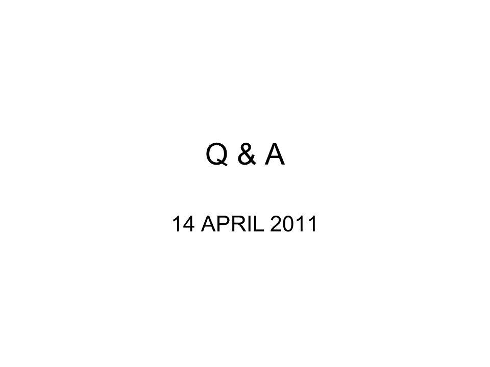 Q & A 14 APRIL 2011