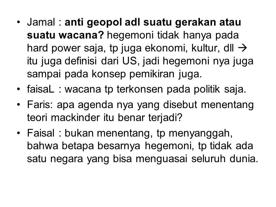 Jamal : anti geopol adl suatu gerakan atau suatu wacana