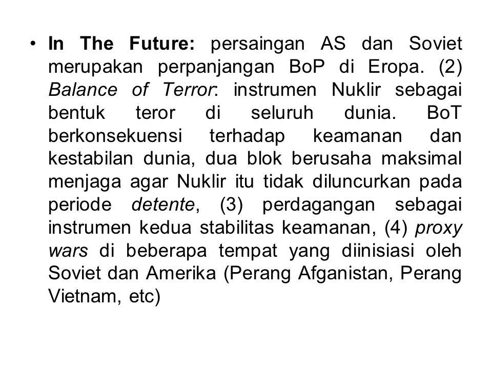 In The Future: persaingan AS dan Soviet merupakan perpanjangan BoP di Eropa.