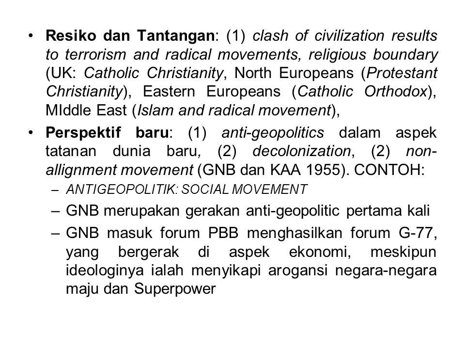 GNB merupakan gerakan anti-geopolitic pertama kali
