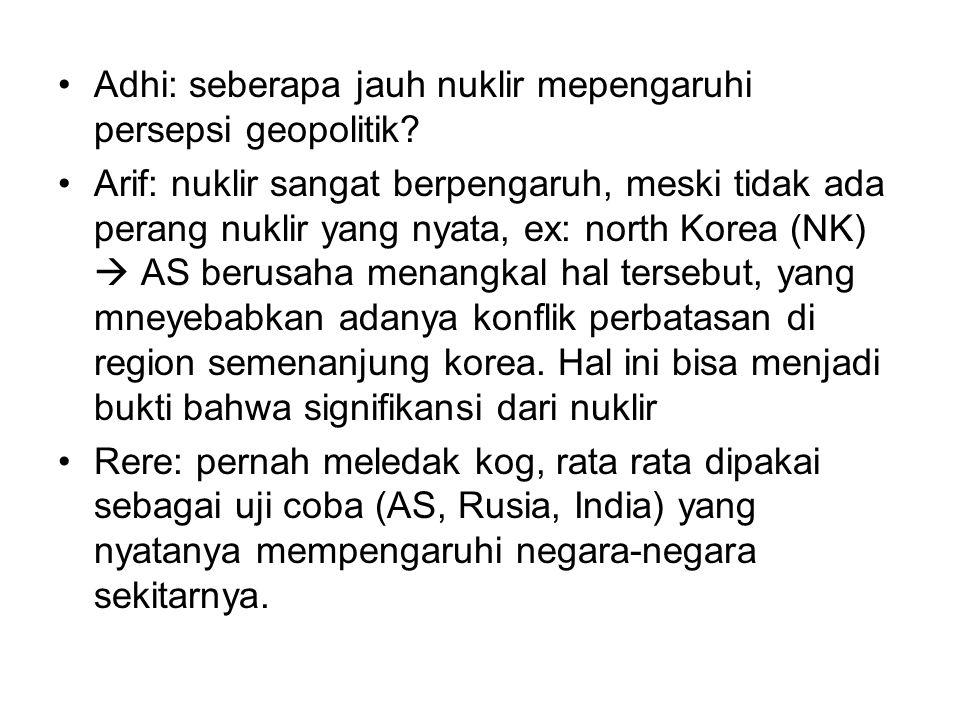 Adhi: seberapa jauh nuklir mepengaruhi persepsi geopolitik