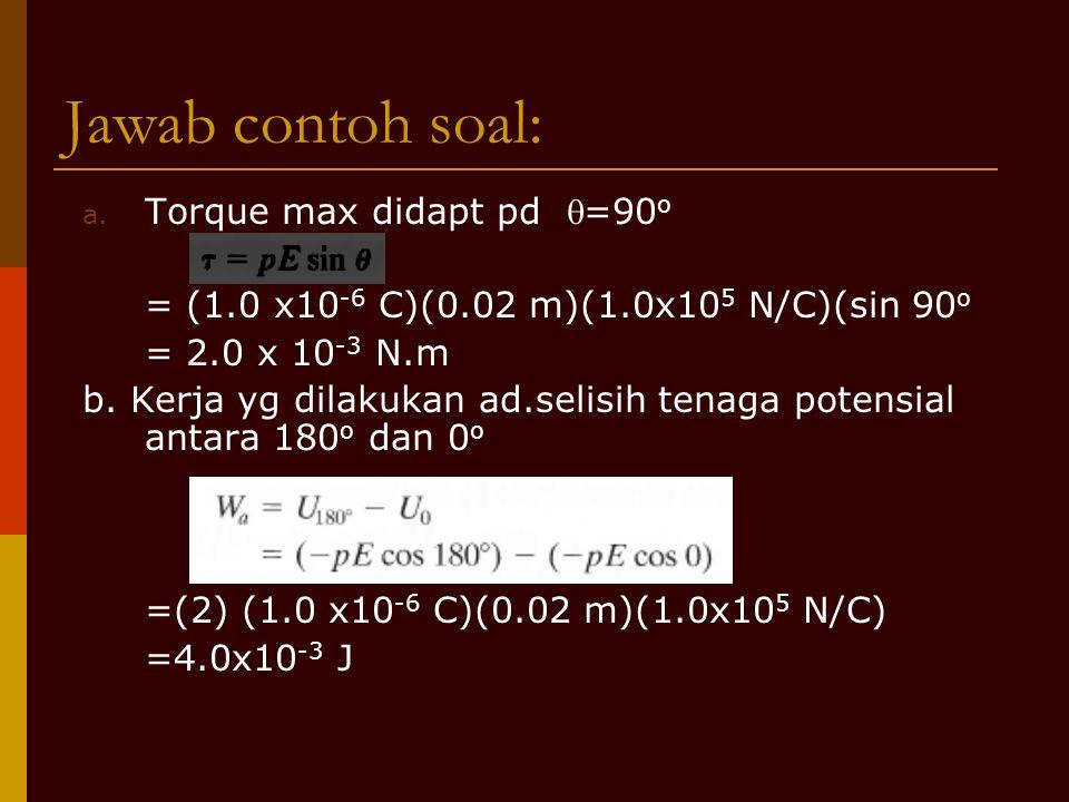 Jawab contoh soal: Torque max didapt pd =90o